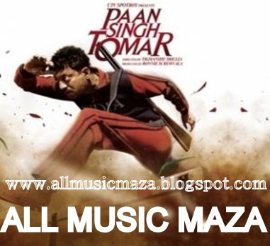 ALL MUSIC: Paan Singh Tomar (2012) Mp3 Songs Free Downloads